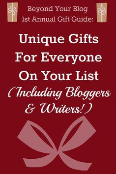 Unique Gifts For Everyone On Your List (Including Bloggers and Writers!)