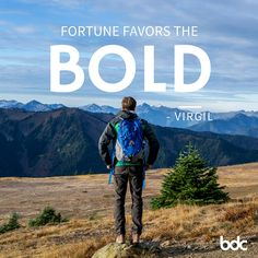 "Quote of the day: ""Fortune favors the bold."" - Virgil"