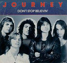 Don´t stop believin´. Journey