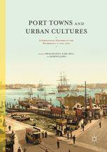 Port Towns and Urban Cultures - International | Brad Beaven | Palgrave Macmillan
