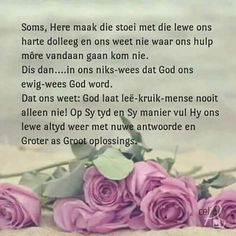 I Love You God, Afrikaanse Quotes, Goeie More, Faith Prayer, Encouragement Quotes, Christian Quotes, Life Is Beautiful, Picture Quotes, Wise Words