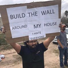 Build The Wall Around My House Hate Every N. ~ Memes curates only the best funny online content. The Ultimate cure to boredom with a daily fix of haha, hehe and jaja's. Fun Photo, Funny Jokes, Hilarious, I Hate Everyone, Jolie Photo, Mood, Astral Projection, Just For Laughs, Laugh Out Loud