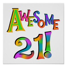 Shop Awesome 21 Birthday T-shirts and Gifts Poster created by beztgear. Happy 21st Birthday Images, Happy 21st Birthday Daughter, Birthday Wishes Boy, Guys 21st Birthday, 21st Birthday Decorations, Birthday Wishes Messages, Happy Birthday Quotes, Happy Birthday Greetings, Birthday Msgs