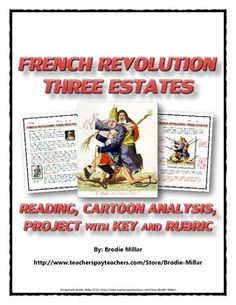 French Revolution - Three Estates (Reading, Cartoon Analysis, Project with Key) - This is a 6 page French Revolution resource that details the nature of French society in the years just before the French Revolution. In particular, the resource details the Ancien Regime and the Three Estates of the French Revolution.