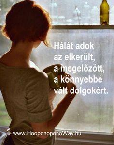 Hálát adok a mai napért. Hálát adok az elkerült, a megelőzött, a könnyebbé vált dolgokért. Ha tudnám, hogy Isten mennyire szeret, hogy mitől mentett meg, soha, egy pillanatra sem hagynám abba a legkönnyebb mantrát:  Köszönöm. Szeretlek ❤  Így szeretlek, Élet!  ⚜ Ho'oponoponoWay Magyarország Buddhism, Picture Quotes, Einstein, Wonderland, Believe, Spirituality, Vans, Inspirational Quotes, Motivation