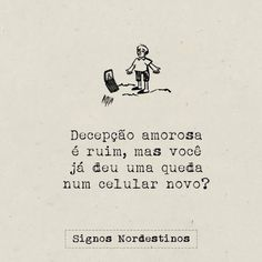 Eitaaa ae é ruim mesmo viu!! Rsrs - jô Valadares - Google+ Quotes About Hate, Good Vibes, Sentences, Quotations, Comedy, Wisdom, Lettering, Feelings, Funny
