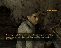 I really liked this line from Fallout: New Vegas Find Crazy stuff to Pin here: http://don.greymafia.com/?p=9739