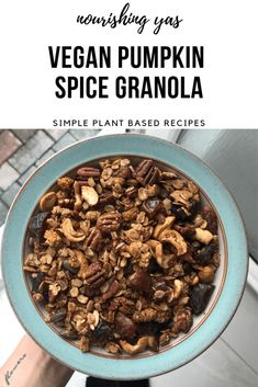 Vegan Pumpkin Spice Granola | Nourishing Yas - Simple Plant based Recipes  #pumpkinspice #psl #pumpkinspicegranola #pumpkinrecipes #veganrecipes #healthyrecipes #veganbreakfasts #vegangranola #homemadegranola #pumpkinspicerecipes