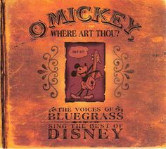 New O Mickey Where Art Thou by Walt Disney 2003 Bluegrass Country Music CD #Bluegrass   Combining the enduring popularity of the songs from Disney movies with the current craze for bluegrass and old-timey music, O Mickey, Where Art Thou? presents Disney standards as performed by country and bluegrass performers.   $18.98