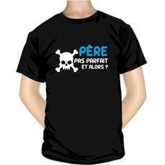 Tee shirt : Père pas parfait et alors ? (tête de mort) - SiMedio