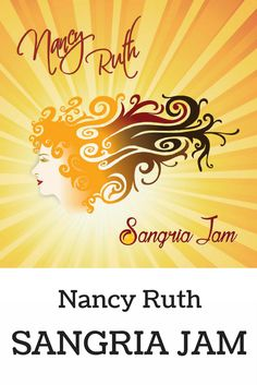 Sangria Jam by Nancy Ruth. An intoxicating blend of latin rhythms, passionate flamenco, and the elegance of jazz, featuring English lyrics recounting adventures in Spain.