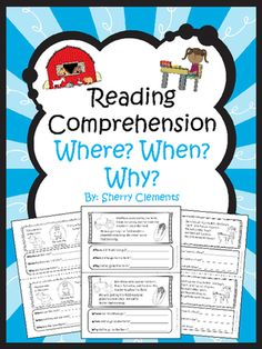 Reading Comprehension: Where? When? Why? from Dr. Clements' Kindergarten on TeachersNotebook.com - (10 pages) - Reading Comprehension: Where? When? Why?