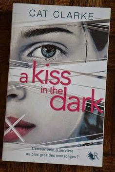 Les Lectures de Val : A kiss in the dark de Cat Clarke