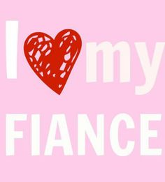 yes i do fiance quotes great life love of
