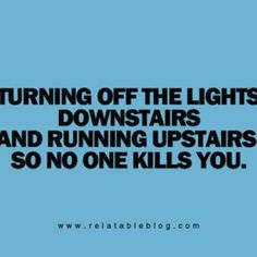 My little brother and I used to have to do something like this in our house...the only light for the staircase was at the top of the stairs, and it was creepy as hell up there at night.