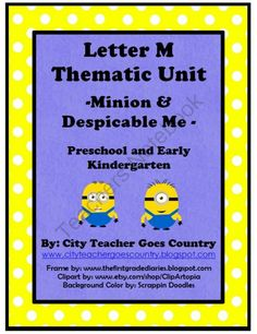 Minion Thematic Unit for Preschool & Early Kinder by City Teacher Goes Country Minion Classroom, Classroom Ideas, Preschool Letter M, Minions Despicable Me, Thematic Units, My Themes, Summer School, Early Childhood, Teaching Resources