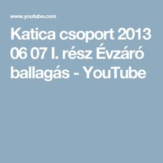 Katica csoport 2013 06 07 I. rész Évzáró ballagás - YouTube Kindergarten, Kindergartens, Preschool, Preschools, Pre K, Kindergarten Center Management, Day Care