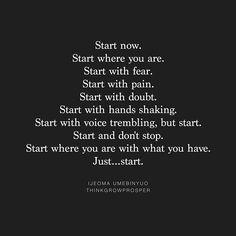 Just....start.
