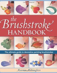 Brushstroke Handbook: The Ultimate Guide to Decorative Painting Brushstrokes