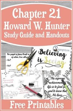 Excellent resources with lots of great ideas for teaching Howard W. Hunter Chapter 21: Faith and Testimony