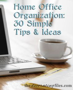 Home Office Organization: 30 Simple Tips & Ideas