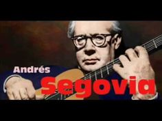 Andrés Segovia /// Guitar Masterpieces for Classical Music Lovers...over an hour of beautiful music...my mom would put these on the record player and we would sit and listen to the magic!