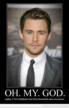 OMG! If Tom Hiddleston and Chris Hemsworth were one person!