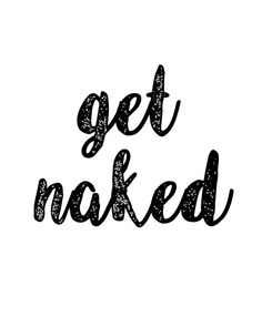 FREE PRINTABLE Get Naked Bathroom wall art For more click!