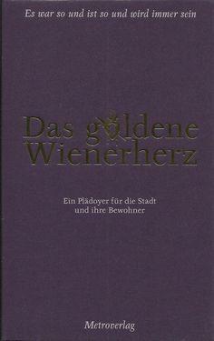 Das goldene Wienerherz von Thomas Bernhard Anna Lindner Metroverlag 2008 Wien Thomas Bernhard, Anna, Movie Posters, Ebay, Literature, Heart, Film Posters, Billboard