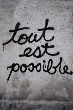 tout est possible / todo es posible / everything is possible / kaikki on mahdollista Words Quotes, Me Quotes, Tout Est Possible, Everything Is Possible, French Quotes, French Phrases, French Sayings, Italian Quotes, Paris Photography