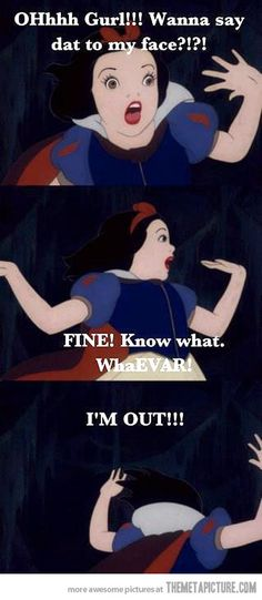 Always thought Snow White was a good person....