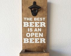 Wall Mounted Bottle Opener With Cap Catcher - The Best Beer is an Open Beer