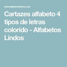 Cartazes alfabeto 4 tipos de letras colorido         -          Alfabetos Lindos
