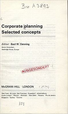 Corporate Planning: Selected Concepts: Amazon.co.uk: Basil W. Denning: 9780070942301: Books