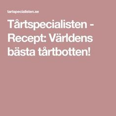 Tårtspecialisten - Recept: Världens bästa tårtbotten! Fika, Cakes And More, Gelato, Cake Decorating, Food And Drink, Sweets, Snacks, Desserts, Vanilj