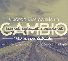 Cuando Dios permite un cambio laboral, espiritual o emocional, no es para destruirte, sino para guiarte a lo que realmente es tuyo