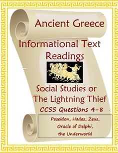 Five motivational expository nonfiction readings about ancient Greece for World History, to accompany The Lightning Thief, or for a reading skills class.  Includes a variety of CCSS-aligned comprehension questions.  The topics are the Oracle of Delphi, the three main gods (Zeus, Poseidon, and Hades--including the Underworld), plus an art history reading on the Charioteer of Delphi statue. 4-8 $