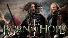 Born of Hope Lord of the Rings fan film