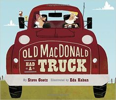 x east16  Old MacDonald Had a Truck: Steve Goetz, Eda Kaban: 9781452132600: Amazon.com: Books
