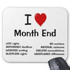I Love Month End - I Heart Month End Mouse Pads online after you search a lot for where to buyDeals I Love Month End - I Heart Month End Mouse Pads lowest price Fast Shipping and save your money Now! Funny Accounting Quotes, Accounting Career, Month End, Love Month, Funny Friday Memes, Friday Humor, Monday Memes, Accountability Quotes, Funny Sms