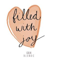"""filled with JOY ♥ {Nehemiah 8:10 ~ """"...Do not sorrow, for the joy of the Lord is your strength."""""""