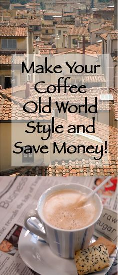 Italian Coffee, Lavazza, Espresso Make Your Coffee Old World Style and Save Money!