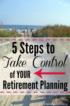 Have you started planning for retirement? Don't think of it as the END, but the beginning. The sooner you start planning, the better off you'll be. This post is for all ages. 5 Steps to Take Control of Your Retirement Planning. #RetireInspired #sponsored
