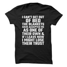 I Can't Get Out Of Bed T-Shirts, Hoodies. ADD TO CART ==► https://www.sunfrog.com/Funny/I-Cant-Get-Out-Of-Bed-89427196-Guys.html?id=41382