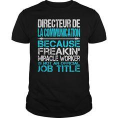 Awesome Tee For Directeur De La Communication T-Shirts, Hoodies. Get It Now…