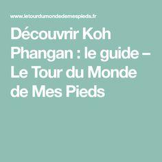 Découvrir Koh Phangan : le guide – Le Tour du Monde de Mes Pieds