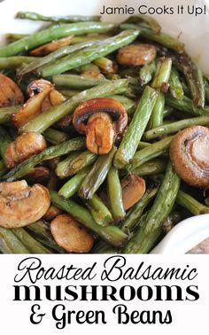 Roasted Balsamic Mushrooms Green Beans