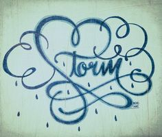 """Lettering """"storm"""", :3 beautiful lines."""