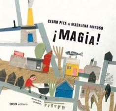 Título: ¡Magia!  Autora: Charo Pita & Madalena Matoso