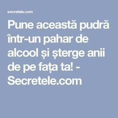 Pune această pudră într-un pahar de alcool și șterge anii de pe fața ta! - Secretele.com Diy Body Butter, Good To Know, Health And Beauty, Natural Remedies, Anti Aging, Health Tips, Beauty Hacks, Health Fitness, Healthy Recipes